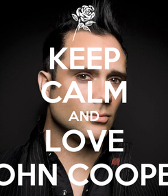 Poster: KEEP CALM AND LOVE JOHN COOPER