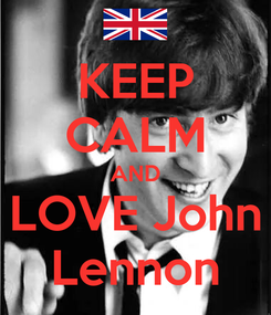 Poster: KEEP CALM AND LOVE John Lennon