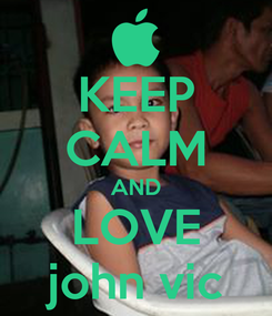Poster: KEEP CALM AND LOVE john vic
