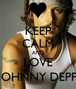 Poster: KEEP CALM AND LOVE JOHNNY DEPP