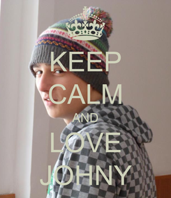 Poster: KEEP CALM AND LOVE JOHNY