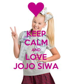 Poster: KEEP CALM AND LOVE JOJO SIWA