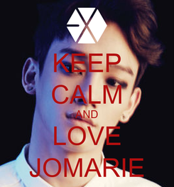 Poster: KEEP CALM AND LOVE JOMARIE