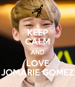 Poster: KEEP CALM AND LOVE JOMARIE GOMEZ
