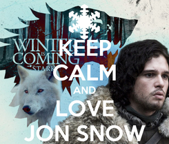 Poster: KEEP CALM AND LOVE JON SNOW