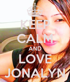 Poster: KEEP CALM AND LOVE JONALYN