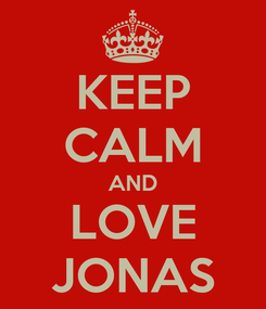 Poster: KEEP CALM AND LOVE JONAS