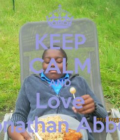 Poster: KEEP CALM AND Love Jonathan Abbey