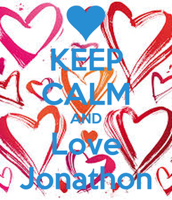 Poster: KEEP CALM AND Love Jonathon