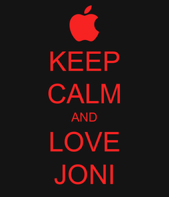 Poster: KEEP CALM AND LOVE JONI