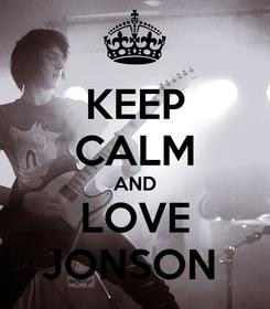 Poster: KEEP CALM AND LOVE JONSON