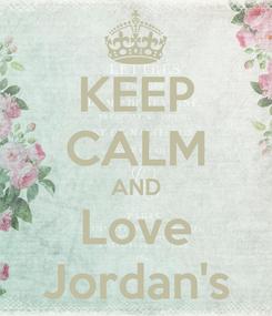 Poster: KEEP CALM AND Love Jordan's
