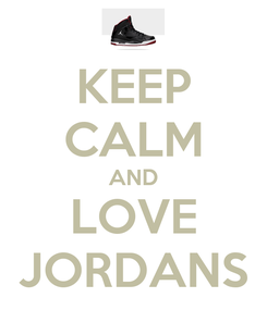 Poster: KEEP CALM AND LOVE JORDANS