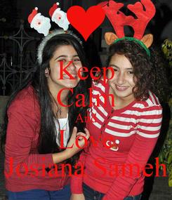Poster: Keep Calm And Love Josiana Sameh