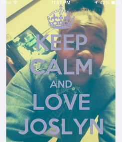Poster: KEEP CALM AND LOVE JOSLYN