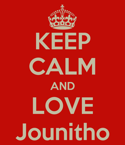 Poster: KEEP CALM AND LOVE Jounitho