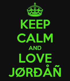 Poster: KEEP CALM AND LOVE JØRÐÅÑ