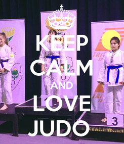 Poster: KEEP CALM AND LOVE JUDO