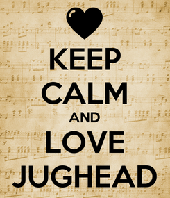 Poster: KEEP CALM AND LOVE JUGHEAD