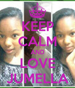 Poster: KEEP CALM AND LOVE JUMELLA