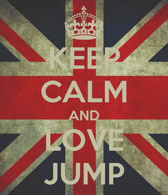 Poster: KEEP CALM AND LOVE JUMP