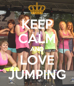 Poster: KEEP CALM AND LOVE JUMPING