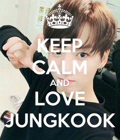 Poster: KEEP CALM AND LOVE JUNGKOOK