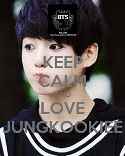 Poster: KEEP CALM AND LOVE JUNGKOOKIEE