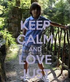Poster: KEEP CALM AND LOVE JUST