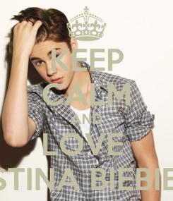 Poster: KEEP CALM AND LOVE  JUSTINA BIEBIERA
