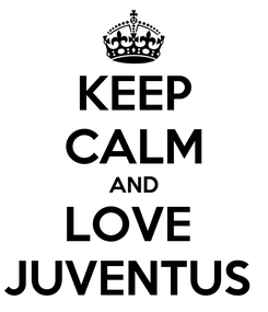 Poster: KEEP CALM AND LOVE  JUVENTUS