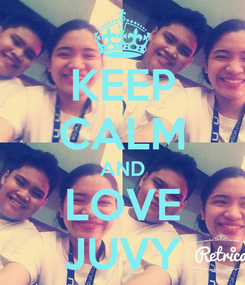 Poster: KEEP CALM AND LOVE JUVY