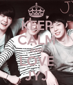 Poster: KEEP CALM AND LOVE JYJ