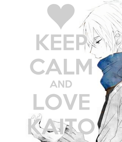 Poster: KEEP CALM AND LOVE KAITO