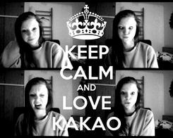 Poster: KEEP CALM AND LOVE KAKAO