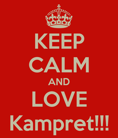 Poster: KEEP CALM AND LOVE Kampret!!!