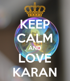 Poster: KEEP CALM AND LOVE KARAN