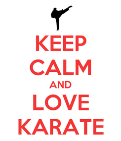 Poster: KEEP CALM AND LOVE KARATE