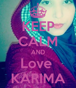 Poster: KEEP CALM AND Love  KARIMA