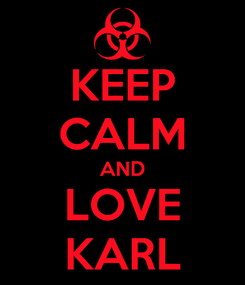 Poster: KEEP CALM AND LOVE KARL