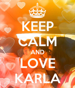 Poster: KEEP CALM AND LOVE KARLA