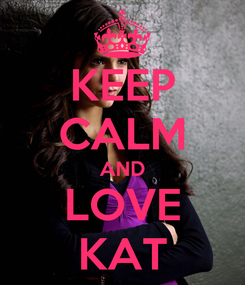 Poster: KEEP CALM AND LOVE KAT