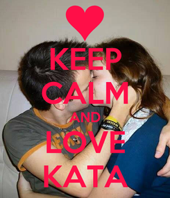 Poster: KEEP CALM AND LOVE KATA