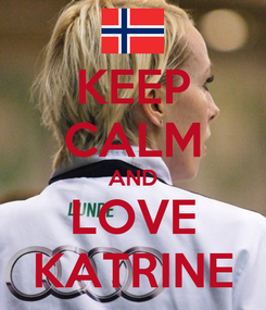 Poster: KEEP CALM AND LOVE KATRINE