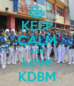 Poster: KEEP CALM AND Love KDBM