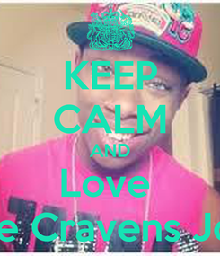 Poster: KEEP CALM AND Love  Kedarie Cravens Johnson