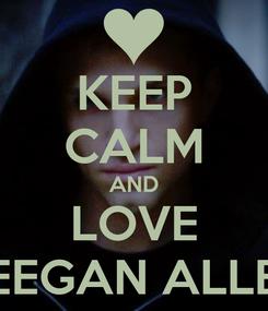 Poster: KEEP CALM AND LOVE KEEGAN ALLEN