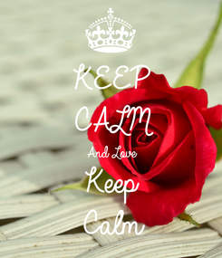 Poster: KEEP CALM And Love Keep Calm