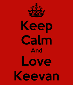 Poster: Keep Calm And Love Keevan
