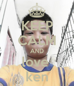 Poster: KEEP CALM AND love  ken